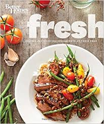 Small Picture Better Homes and Gardens Fresh Recipes for Enjoying Ingredients