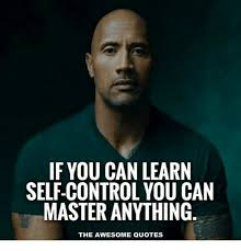 If YOU CAN LEARN SELFCONTROL YOU CAN MASTER ANYTHING THE AWESOME Gorgeous Self Control Quotes