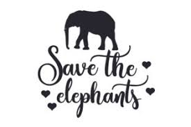 Every week we add new premium graphics by the thousands. Save The Elephants Svg Cut File By Creative Fabrica Crafts Creative Fabrica
