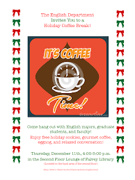 the yawp villanova s graduate english program blog  holiday coffee break thursday 11