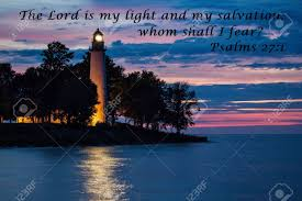 God Is My Light Quotes The Lord Is My Light And Salvation Lighthouse Reflecting Over