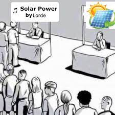 SOLAR POWER IS COMING Y'ALL : lorde