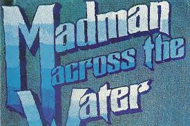 How <b>Elton John</b> Matured on '<b>Madman</b> Across the Water'