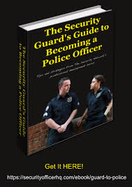 security guard s guide to being a police officer