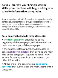 informative paragraph writing ppt video online as you improve your english writing skills your teachers will begin asking you to write