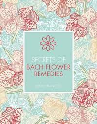 Bach Flower Remedies Chart Secrets Of Bach Flower Remedies By Jeremy Harwood