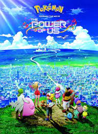 Pokemon Movie 21 : Power of us English Dubbed - Master Anime Dubber trong  2021 | Pokemon, Pikachu, Phim điện ảnh