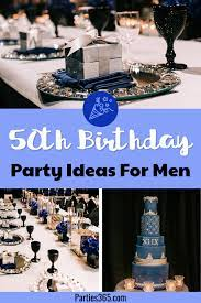 This is rather a serious date, so you should get prepared for sure! Ideas For A Masculine Milestone 50th Birthday Party Parties365