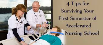 tips for surviving your first semester of nursing school tips for first semester of accelerated nursing school