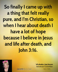 Christian Quotes On Death Best Of Victoria Jackson Death Quotes QuoteHD