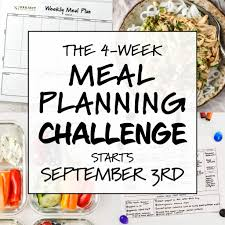 Week Meal Plans 4 Week Meal Planning Challenge September 2019 Project