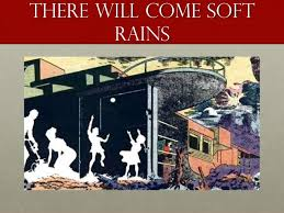 ray bradbury warnings for the human race there will come soft rains 5 there