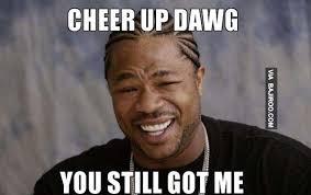 22 Funniest cheer up memes | Bajiroo.com via Relatably.com