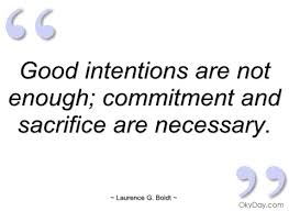 Good Intentions Quotes Fascinating 48 Great Intention Quotes And Sayings