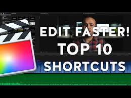 Edit Faster Top 10 Final Cut Pro X Keyboard Shortcuts
