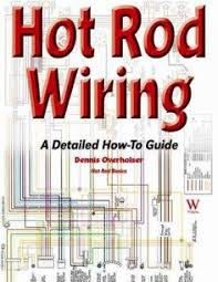 basic ford hot rod wiring diagram hot rod tech hot rod wiring paperback