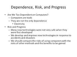Dependence On Computers Essay Are We Becoming Too Dependent On Technology Essay