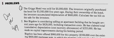 PROBLEMS The Griggs Hotel was sold for $5,000,000.   Chegg.com