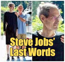 steve jobs last words debunked the rojak pot