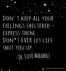 "Quote By Steve Maraboli ""Don't Keep All Your Feelings Sheltered Extraordinary Love Express Quotes Images"