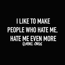 say something bitch if you hate me quotes