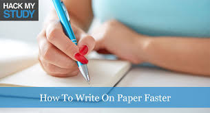 How To Write On Paper Faster Better Hack My Study
