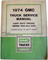 gmc truck service manuals original shop books factory repair manuals 1979 gmc 7000 wiring diagram 1974 gmc truck service manual light duty trucks series 1500 thru 3500 1978 Gmc 7000 Wiring Diagram