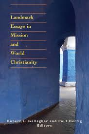landmark essays in mission and world christianity robert l landmark essays in mission and world christianity robert l gallagher paul hertig 9781570758294 com books
