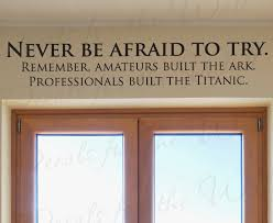 inspirational wall art for office. Never Be Afraid Try Professionals Built Titanic Funny Office Inspirational Wall Decal Art Vinyl Lettering Quote Sticker Decoration Decor For P