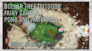 dollar tree outdoor fairy garden pond with waterfall movable and reusable my favorite memories