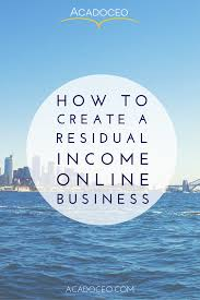 to create a residual income online business how long will it take for my residual income online business to make money
