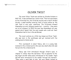 what should i write my college about essay on oliver twist on the contrary punishes everybody for even a little misconduct even out necessary evidence mr fang is against oliver and sees him as a criminal