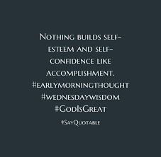 quote about not single not taken just waiting for something real quote image of nothing builds self esteem and self confidence like accomplishment
