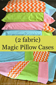 How Much Fabric To Make A Pillowcase Magnificent Magic Pillowcase Tutorial Organize And Decorate Everything
