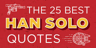 Han Solo Quotes Delectable The 48 Best Han Solo Quotes Sporcle Blog