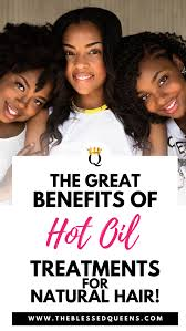 hot oil hair treatment benefits for
