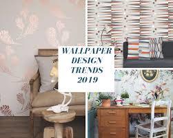 wallpaper trends for 2019 tradesmen ie
