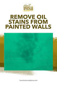 to remove oil stains from painted walls