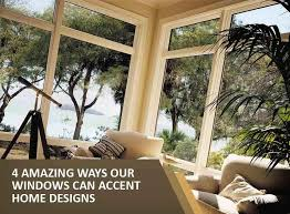 4 Amazing Ways Our Windows Can Accent Home Designs