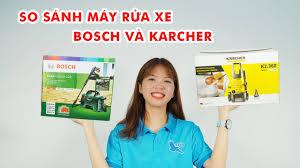 Karcher và Bosch nên mua máy rửa xe hãng nào?