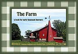 The Farm: a book for early language learners (Early Learners 1) eBook:  Hays, Ana: Amazon.in: Kindle Store