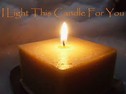 Light A Candle In Memory Poem I Light This Candle For You By Hatorhat On Deviantart What