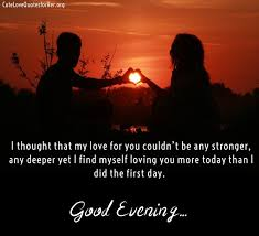 Love Quotes And Sayings Stunning Good Evening Love Quotes Messages And Poems With Images