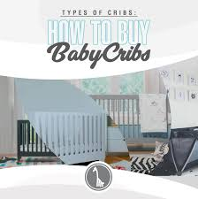 Types of Cribs: How to Buy a Baby Crib – Liapela.com
