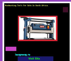 woodworking tools for sale. woodworking tools for sale in south africa 135855 - the best image search c