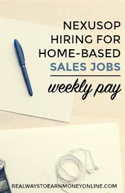 best s jobs ideas online jobs from home work at home s positions at nexusop pays weekly weekly pay s jobswork