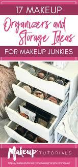 placard 17 makeup organizers and storage ideas for makeup junkies