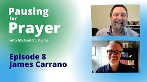 Pausing for Prayer Episode 8: James Carrano of The Evangelical Catholic -  YouTube