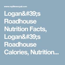 Logans Roadhouse Nutrition Facts Logans Roadhouse