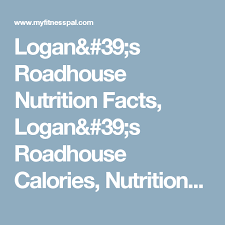 logan s roadhouse nutrition facts